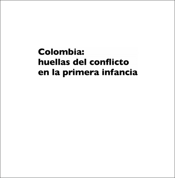 Colombia - Huellas del conflicto en la primera infancia (Save the children)
