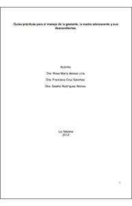Guías prácticas para el manejo de la gestante, la madre adolescente y sus descendientes